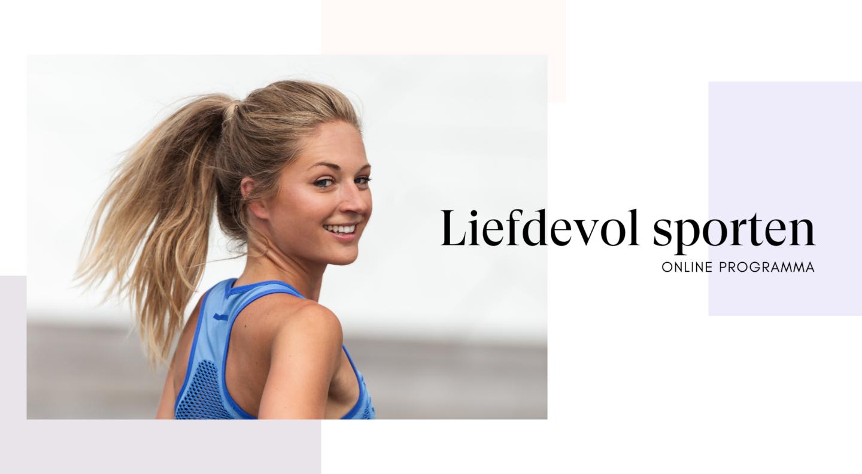 Online programma: Liefdevol Sporten